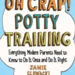 [PDF] [EPUB] Oh Crap! Potty Training: Everything Modern Parents Need to Know to Do It Once and Do It Right Download