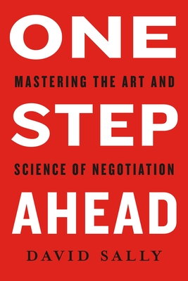 [PDF] [EPUB] One Step Ahead: Mastering the Art and Science of Negotiation Download by David Sally