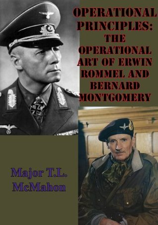 [PDF] [EPUB] Operational Principles: The Operational Art Of Erwin Rommel And Bernard Montgomery Download by Timothy L. McMahon