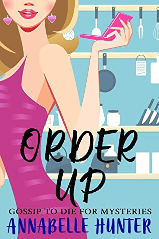 [PDF] [EPUB] Order Up (Gossip to Die For Book 1) Download by Annabelle  Hunter