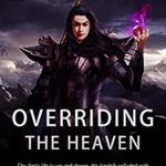 [PDF] [EPUB] Overriding the Heaven: Volume 10 Download