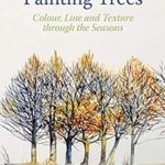 [PDF] [EPUB] Painting Trees: Colour, Line and Texture through the Seasons Download