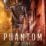 [PDF] [EPUB] Phantom of the Catacombs: A Bud Hutchins Supernatural Thriller (Bud Hutchins Supernatural Thrillers Book 5) Download