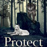 [PDF] [EPUB] Protect Mine (Becoming the Wolf, #3) Download