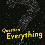 [PDF] [EPUB] Question Everything: 132 science questions – and their unexpected answers Download
