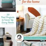 [PDF] [EPUB] Quick Crochet for the Home: 20 Fast Projects to Liven Up Every Room Download