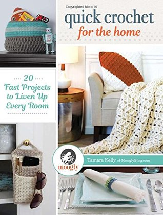 [PDF] [EPUB] Quick Crochet for the Home: 20 Fast Projects to Liven Up Every Room Download by Tamara Kelly