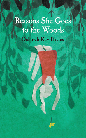 [PDF] [EPUB] Reasons She Goes to the Woods Download by Deborah Kay Davies