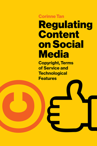 [PDF] [EPUB] Regulating Content on Social Media: Copyright, Terms of Service and Technological Features Download by Corinne Tan