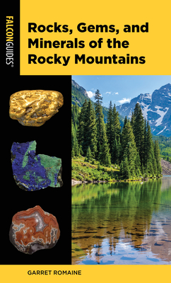 [PDF] [EPUB] Rocks, Gems, and Minerals of the Rocky Mountains Download by Garret Romaine