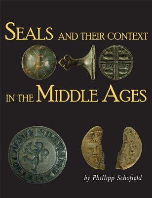 [PDF] [EPUB] Seals and Their Context in the Middle Ages Download by Phillipp R. Schofield