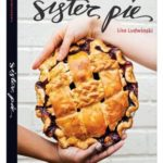 [PDF] [EPUB] Sister Pie: The Recipes and Stories of a Big-Hearted Bakery in Detroit [a Baking Book] Download