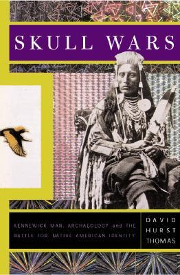 [PDF] [EPUB] Skull Wars: Kennewick Man, Archaeology, and the Battle for Native American Identity Download by David Hurst Thomas