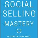 [PDF] [EPUB] Social Selling Mastery: Scaling Up Your Sales and Marketing Machine for the Digital Buyer Download