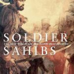 [PDF] [EPUB] Soldier Sahibs: The Men Who Made the North-West Frontier Download