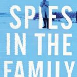 [PDF] [EPUB] Spies in the Family: An American Spymaster, His Russian Crown Jewel, and the Friendship That Helped End the Cold War Download