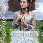[PDF] [EPUB] Summer Holiday (Timeless Victorian Collection, #1) Download