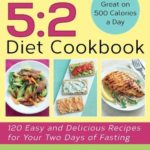 [PDF] [EPUB] The 5:2 Diet Cookbook: 120 Easy and Delicious Recipes for Your Two Days of Fasting Download