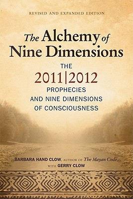 [PDF] [EPUB] The Alchemy of Nine Dimensions: The 2011 2012 Prophecies and Nine Dimensions of Consciousness Download by Barbara Hand Clow