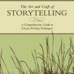 [PDF] [EPUB] The Art and Craft of Storytelling: A Comprehensive Guide to Classic Writing Techniques Download