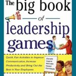 [PDF] [EPUB] The Big Book of Leadership Games: Quick, Fun Activities to Improve Communication, Increase Productivity, and Bring Out the Best in Employees: Quick, Fun, Activities to Improve Communication, Increase Productivity, and Bring Out the Best in Yo Download