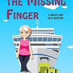 [PDF] [EPUB] The Case of the Missing Finger: A Cruise Ship Cozy Mystery (Ellie Tappet Cruise Ship Mysteries Book 1) Download