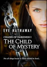 [PDF] [EPUB] The Child of Mystery (Chains of Darkness, #1) Download by Eve Hathaway