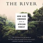 [PDF] [EPUB] The Chimp and the River: How AIDS Emerged from an African Forest Download