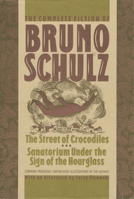 [PDF] [EPUB] The Complete Fiction of Bruno Schulz: The Street of Crocodiles, Sanatorium Under the Sign of the Hourglass Download by Bruno Schulz