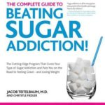 [PDF] [EPUB] The Complete Guide to Beating Sugar Addiction: The Cutting-Edge Program That Cures Your Type of Sugar Addiction and Puts You on the Road to Feeling Great–and Losing Weight! Download