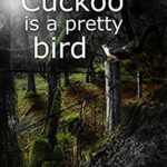 [PDF] [EPUB] The Cuckoo is a Pretty Bird: Murderer? Or victim? (Ted Darling Crime Series, #13) Download