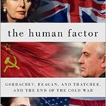 [PDF] [EPUB] The Human Factor: Gorbachev, Reagan, and Thatcher, and the End of the Cold War Download
