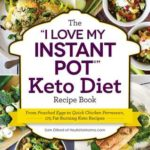 [PDF] [EPUB] The I Love My Instant Pot® Keto Diet Recipe Book: From Poached Eggs to Quick Chicken Parmesan, 175 Fat-Burning Keto Recipes Download