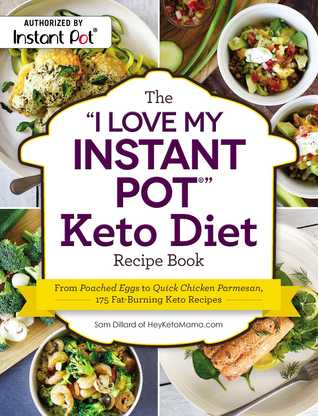 [PDF] [EPUB] The I Love My Instant Pot® Keto Diet Recipe Book: From Poached Eggs to Quick Chicken Parmesan, 175 Fat-Burning Keto Recipes Download by Sam Dillard