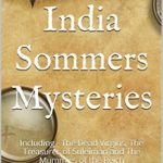 [PDF] [EPUB] The India Sommers Mysteries: The Dead Virgins The Treasures of Suleiman The Mummies of the Reich Download
