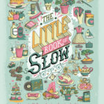 [PDF] [EPUB] The Little Book of Slow: Live Mindfully and Enjoy the Simple Things Download