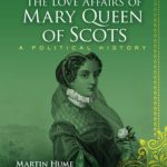 [PDF] [EPUB] The Love Affairs of Mary Queen of Scots: A Political History Download