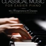 [PDF] [EPUB] The Most Famous Classical Music for Easier Piano – 103 Lower Intermediate to Intermediate Level Piano Solos Download
