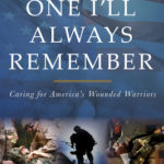 [PDF] [EPUB] The One I'll Always Remember: Caring for America's Wounded Warriors Download