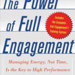 [PDF] [EPUB] The Power of Full Engagement: Managing Energy, Not Time, is the Key to High Performance and Personal Renewal Download