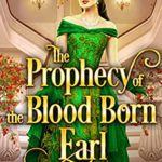 [PDF] [EPUB] The Prophecy of the Blood Born Earl Download