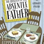 [PDF] [EPUB] The Question of the Absentee Father (An Asperger's Mystery #4) Download