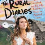 [PDF] [EPUB] The Rural Diaries: What Moving to Mischief Farm Taught Me About What Really Matters in Life, Love, and Making Dandelion Wine Download