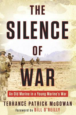 [PDF] [EPUB] The Silence of War: An Old Marine in a Young Marine's War Download by Terry  Mcgowan