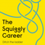 [PDF] [EPUB] The Squiggly Career: Ditch the Ladder, Embrace Opportunity and Carve Your Own Path Through the Squiggly World of Work Download