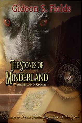 [PDF] [EPUB] The Stones of Minderland: Wielder and Stone Download by Gideon Fields