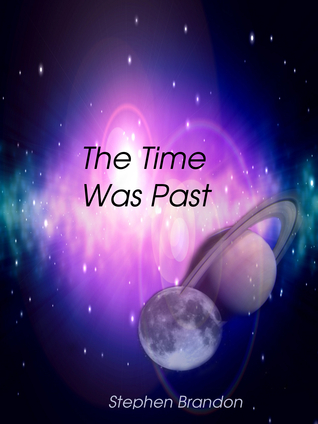 [PDF] [EPUB] The Time Was Past Download by Stephen Brandon