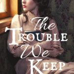 [PDF] [EPUB] The Trouble We Keep Download