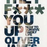 [PDF] [EPUB] They F*** You Up: How To Survive Family Life Download