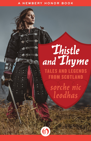 [PDF] [EPUB] Thistle and Thyme: Tales and Legends from Scotland Download by Sorche Nic Leodhas